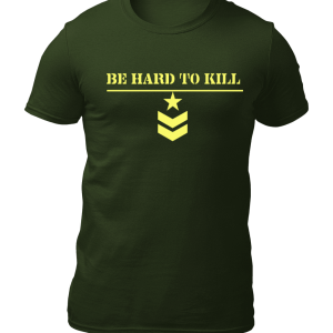 Big Salute Be Hard Olive Green T shirt